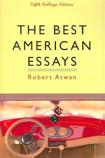 Sample English Essays The Best American Essays  Edited And With An Introduction By Robert Atwan College Essay Paper also How To Write A Essay For High School The Best American Essays  Noble All Libraries How To Write A Synthesis Essay