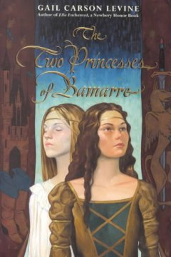 The two princesses of Bamarre by Levine, Gail Carson.