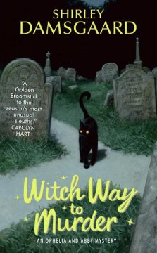 Witch way to murder : an Ophelia and Abby mystery / Shirley Damsgaard