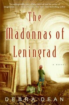 The madonnas of Leningrad / Debra Dean