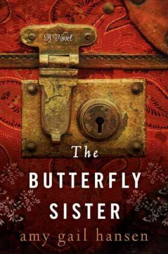 The butterfly sister / Amy Gail Hansen