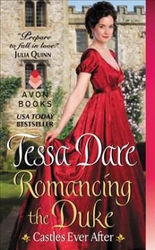 Romancing the duke / Tessa Dare