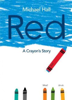 Red : a crayon's story by Hall, Michael