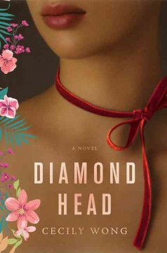 Diamond Head : a novel by Wong, Cecily