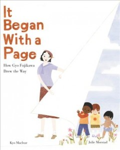 It began with a page : how Gyo Fujikawa drew the way by Maclear, Kyo