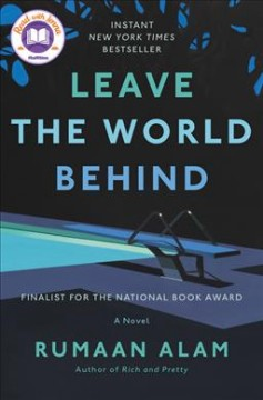 Leave the world behind : a novel by Alam, Rumaan