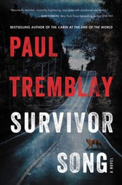 Survivor song : a novel by Tremblay, Paul