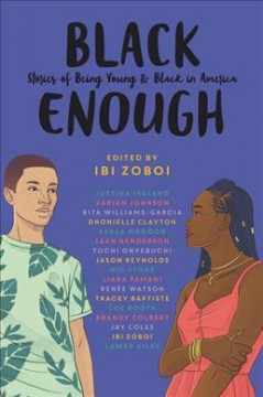 Black enough : stories of being young & black in America by
