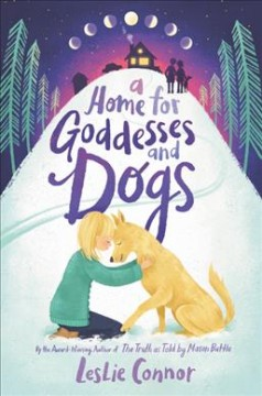 A home for goddesses and dogs by Connor, Leslie