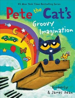 Pete the Cat's groovy imagination by Dean, Kim