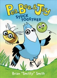 Pea, Bee & Jay.  Stuck together  Volume 1, by Smith, Brian  (Comic book writer)