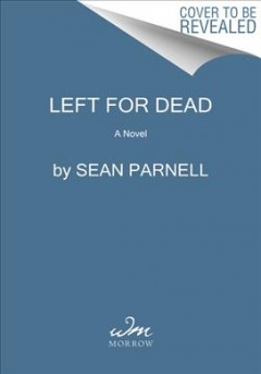 Left for dead : a novel by Parnell, Sean
