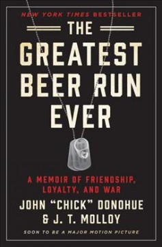 The greatest beer run ever : a memoir of friendship, loyalty, and war by Donohue, John