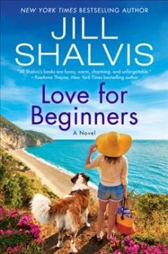Love for beginners : a novel by Shalvis, Jill