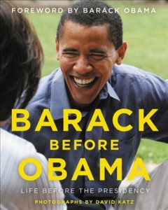 Barack before Obama : life before the presidency by Katz, David