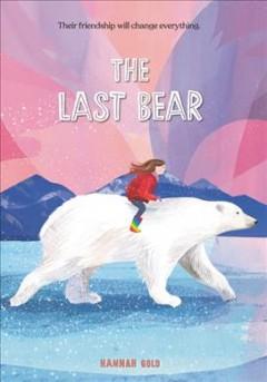 The last bear by Gold, Hannah