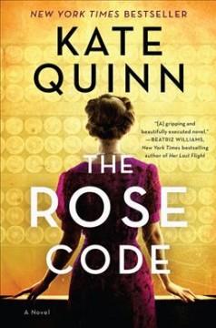 The rose code : a novel by Quinn, Kate