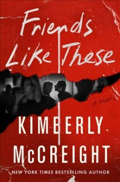 Friends like these : a novel by McCreight, Kimberly