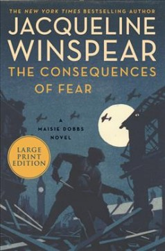 The consequences of fear by Winspear, Jacqueline