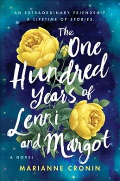 The one hundred years of Lenni and Margot : a novel by Cronin, Marianne