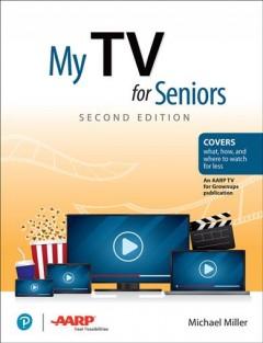 My TV for seniors by Miller, Michael