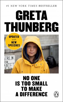 No one is too small to make a difference by Thunberg, Greta