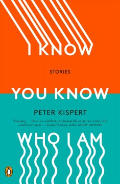 I know you know who I am : stories by Kispert, Peter