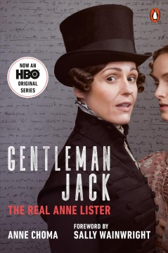 Gentleman Jack : the real Anne Lister by Choma, Anne