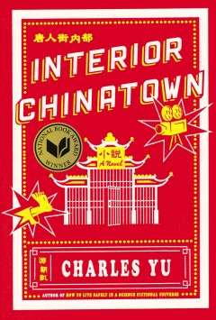 Interior Chinatown : a novel by Yu, Charles