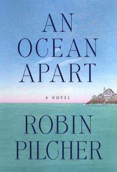 An ocean apart : a novel / Robin Pilcher