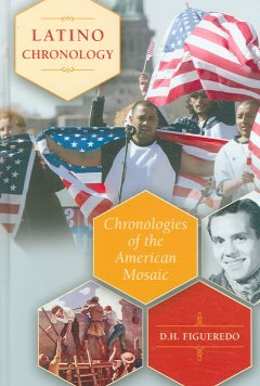 Latino chronology : chronologies of the American mosaic by Figueredo, D. H.
