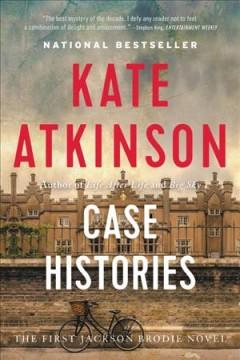 Case histories : a novel / Kate Atkinson