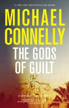 The gods of guilt : a novel / Michael Connelly