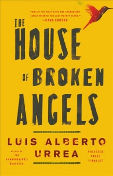 The house of broken angels : a novel by Urrea, Luis Alberto.
