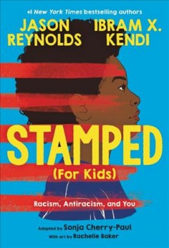 Stamped (for kids) : racism, antiracism, and you by Cherry-Paul, Sonja