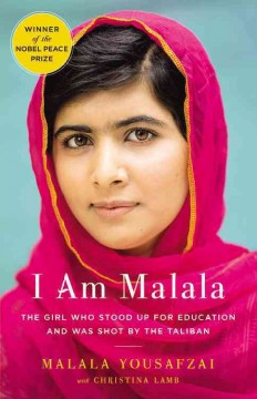 I am Malala : the girl who stood up for education and was shot by the Taliban by Yousafzai, Malala