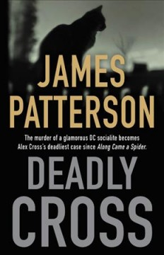 Deadly Cross by Patterson, James