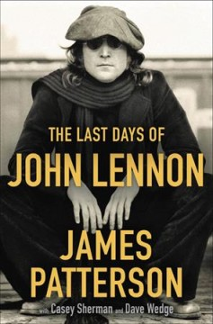 The last days of John Lennon by Patterson, James