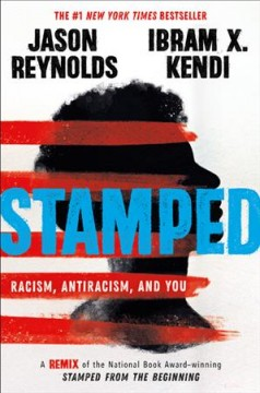 Stamped : racism, antiracism, and you by Reynolds, Jason
