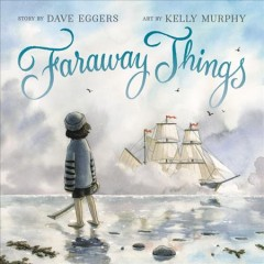 Faraway things by Eggers, Dave