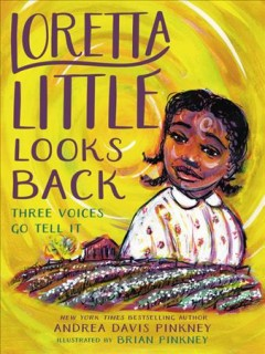 Loretta Little looks back : three voices go tell it! : a monologue novel by Pinkney, Andrea Davis