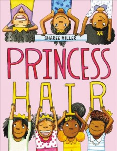 Princess hair by Miller, Sharee  (Illustrator)