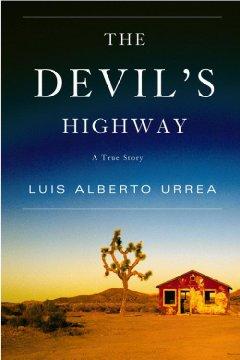 The devil's highway : a true story / Luis Alberto Urrea