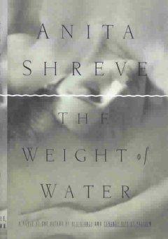 The weight of water / Anita Shreve