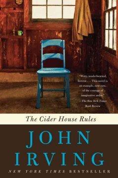 The cider house rules : a novel / John Irving