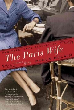The Paris wife : a novel by McLain, Paula.