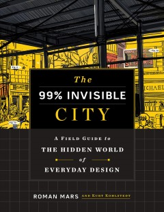 The 99% Invisible City by Mars, Roman