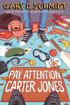 Pay attention, Carter Jones by Schmidt, Gary D.