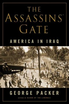 The assassins' gate : America in Iraq / George Packer