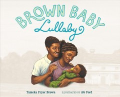 Brown baby lullaby by Brown, Tameka Fryer